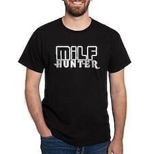 """MILF HUNTER"" Black T-Shirt"