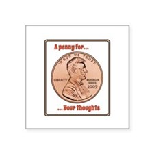 "Penny For Thoughts Square Sticker 3"" x 3"""