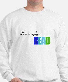 Live simply...READ Sweatshirt