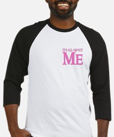 IT'S ALL ABOUT ME Baseball Jersey