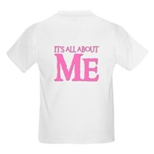 IT'S ALL ABOUT ME Kids T-Shirt