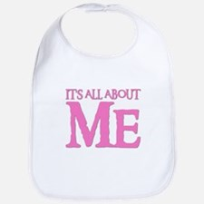 IT'S ALL ABOUT ME Bib