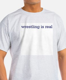 Wrestling is real Ash Grey T-Shirt