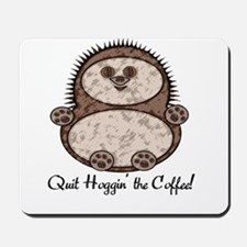 Hedgehoggin' the Coffee! Mousepad