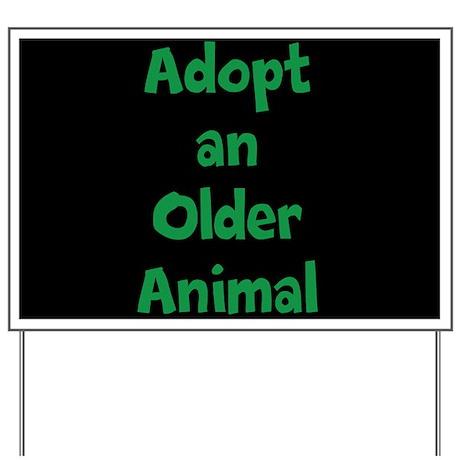 Adopt an Older Animal Yard Sign
