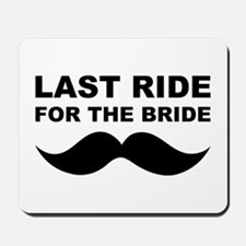 LAST RIDE FOR THE BRIDE Mousepad