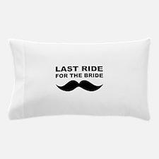 LAST RIDE FOR THE BRIDE Pillow Case