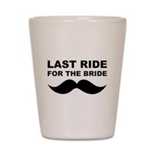 LAST RIDE FOR THE BRIDE Shot Glass