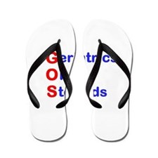 Geriatrics On Steroids Flip Flops