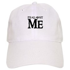 IT'S ALL ABOUT ME Baseball Cap