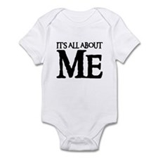 IT'S ALL ABOUT ME Infant Creeper