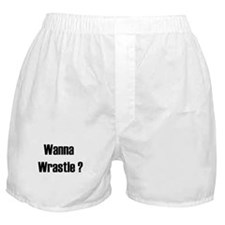 Wanna Wrastle? Boxer Shorts
