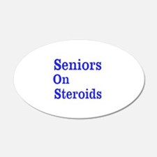 Seniors On Steroids Wall Decal