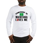 Somebody In Mauritania Long Sleeve T-Shirt