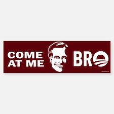 Come at me Bro Bumper Bumper Sticker
