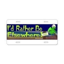 Id Rather Be Elsewhere Aluminum License Plate