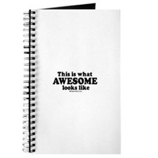 This is what awesome looks like ~ Journal
