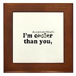 I'm awesomer than you - Framed Tile