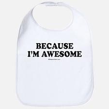 Because I'm awesome -  Bib
