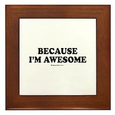 Because I'm awesome - Framed Tile
