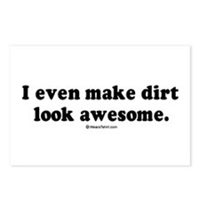 I even make dirt look awesome -  Postcards (Packag