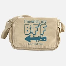 CUSTOM TEXT Im With My BFF Messenger Bag