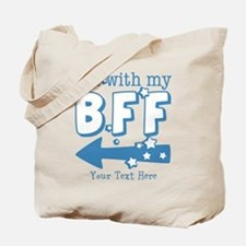CUSTOM TEXT Im With My BFF Tote Bag