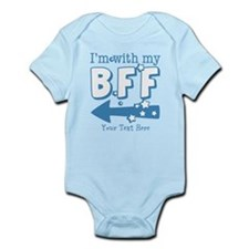 CUSTOM TEXT Im With My BFF Infant Bodysuit