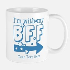 CUSTOM TEXT Im With My BFF Mug