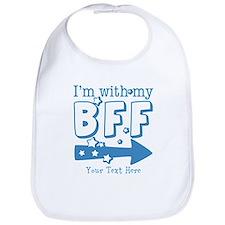 CUSTOM TEXT Im With My BFF Bib