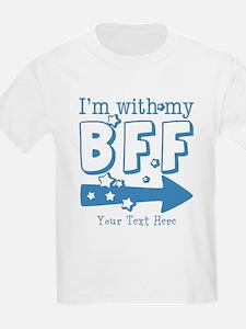 CUSTOM TEXT Im With My BFF T-Shirt