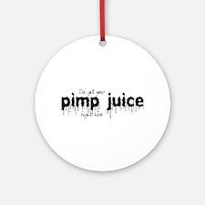 Pimp Juice -  Ornament (Round)
