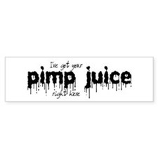 Pimp Juice - Bumper Bumper Sticker