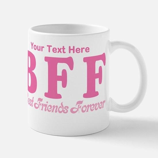 CUSTOM TEXT Best Friends Forever Mug