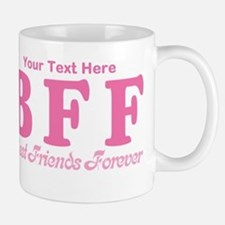 CUSTOM TEXT Best Friends Forever Small Small Mug