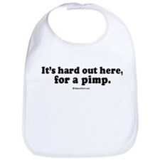 It's hard out here for a pimp -  Bib
