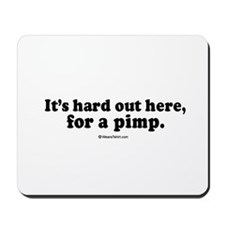 It's hard out here for a pimp -  Mousepad