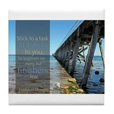 LDS Quotes- Stick to a task til it sticks to you..