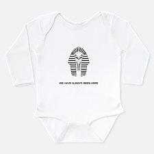 WE HAVE ALWAYS BEEN HERE Long Sleeve Infant Bodysu