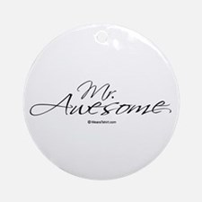 Mr. Awesome -  Ornament (Round)