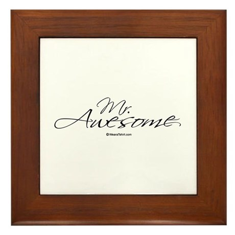 Mr. Awesome - Framed Tile