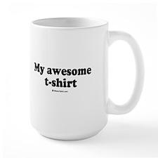 My Awesome T-shirt -  Mug