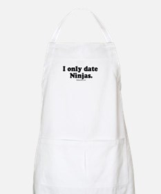 I only date Ninjas -  BBQ Apron