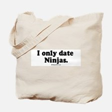I only date Ninjas -  Tote Bag