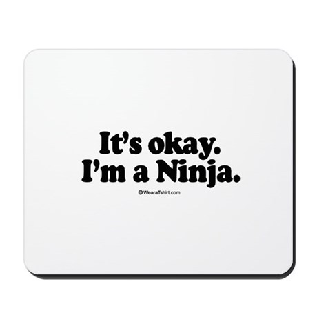 It's okay, I'm a Ninja - Mousepad