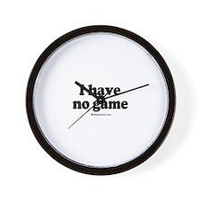 I have no game -  Wall Clock