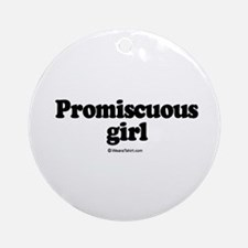 Promiscuous Girl -  Ornament (Round)
