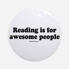 Reading is for awesome people -  Ornament (Round)