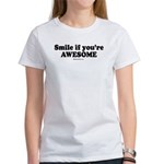 Smile if you're awesome - Women's T-Shirt
