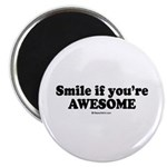 Smile if you're awesome - Magnet